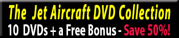 Save 50% on all our Jet Aircraft  DVDs at Zeno's Flight Shop Video Store