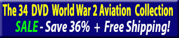 Save 60% on all our World War 2 Aviation DVDs at Zeno's Flight Shop Video Store